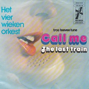 Vierwieken Orkest - Call me + The last train (Vinylsingle)